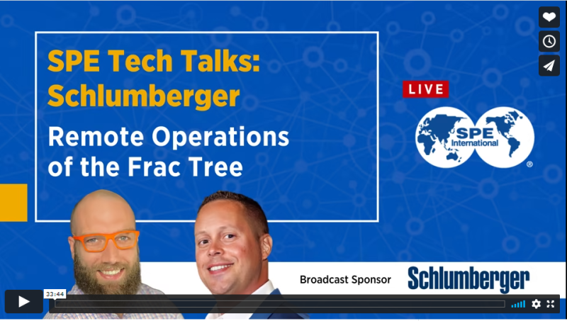 SPE Tech Talks: Schlumberger Remote Operations of Frac Tree